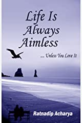 Life is always aimless Kindle Edition