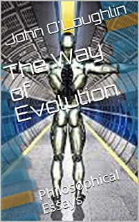 The Way of Evolution: Philosophical Essays