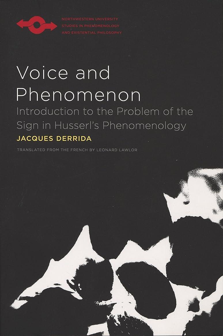 包囲キャプテン扱いやすいVoice and Phenomenon: Introduction to the Problem of the Sign in Husserl's Phenomenology (Studies in Phenomenology and Existential Philosophy) (English Edition)