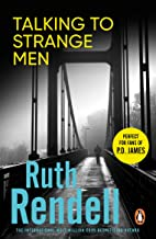 Talking To Strange Men: a compelling, dark and disturbing psychological thriller from the award-winning Queen of Crime tha...
