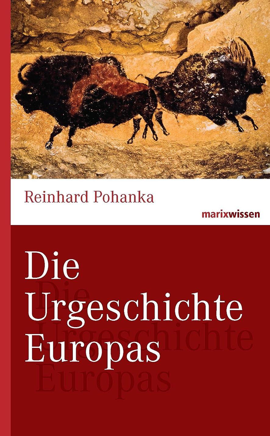 独占内向きブレーキDie Urgeschichte Europas (marixwissen) (German Edition)