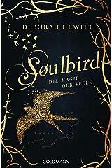 Soulbird - Die Magie der Seele: Roman - Soulbird 1 (German Edition) Kindle Edition