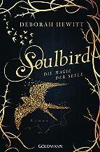 Soulbird - Die Magie der Seele: Roman - Soulbird 1 (German Edition)