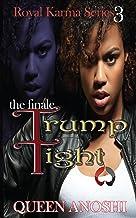Trump Tight: The Finale (Royal Karma Series Book 3)