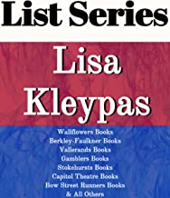 LISA KLEYPAS: SERIES READING ORDER: WALLFLOWER BOOKS, HATHAWAY BOOKS, BOW STREET RUNNERS BOOKS, GAMBLERS BOOKS, STOKEHURSTS BOOKS, TRAVIS BOOKS, FRIDAY HARBOR BOOKS BY LISA KLEYPAS