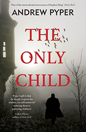 The Only Child: The terrifying thriller that will blow your mind (English Edition)