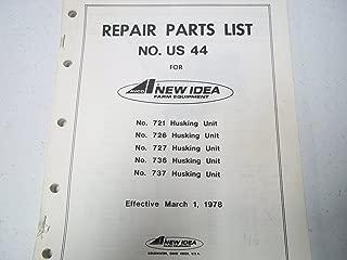 New Idea No. US 44 for No. 721, 726, 727, 736, 737 Husking Unit Parts Manual