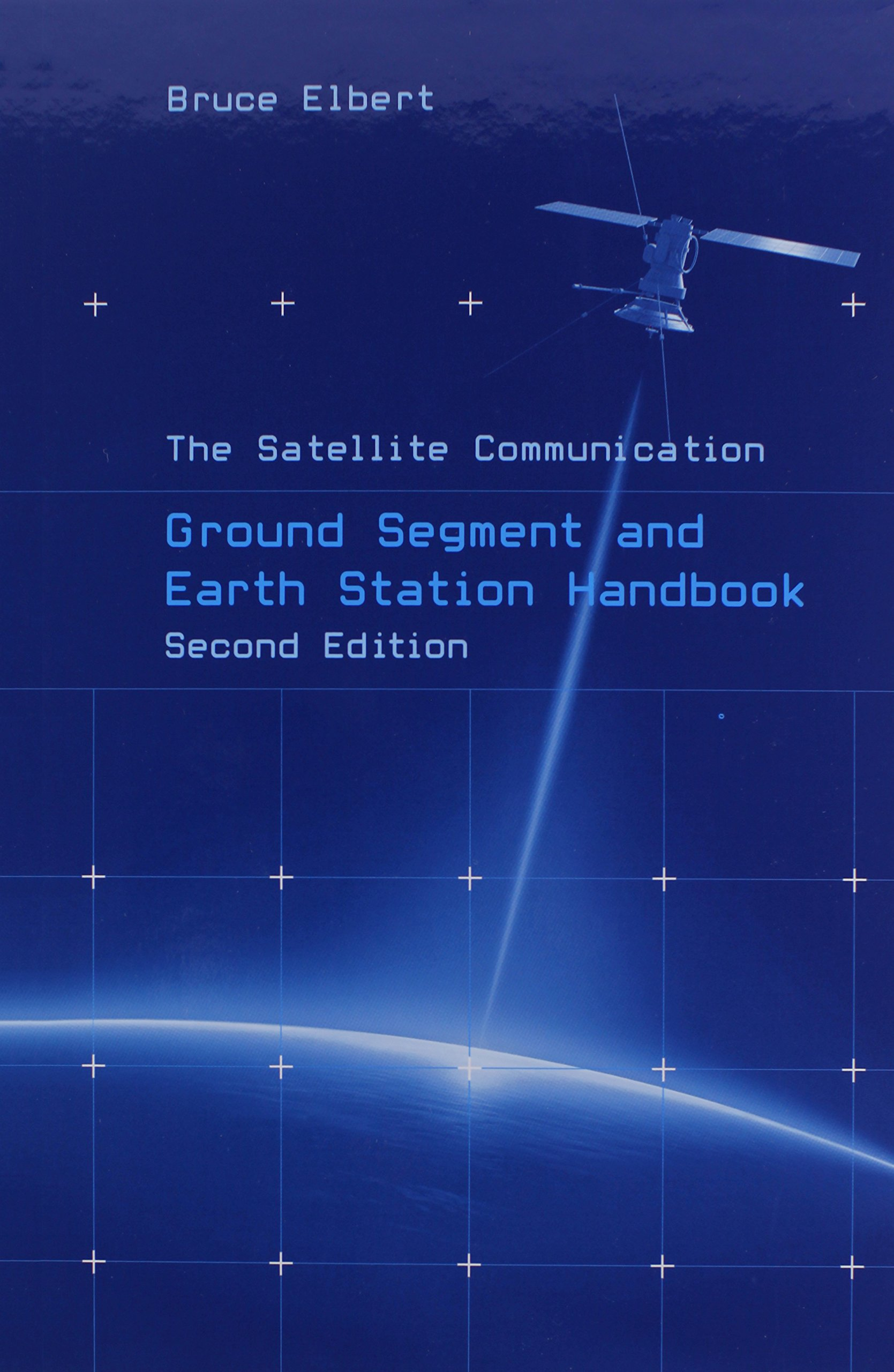 Image OfThe Satellite Communication Ground Segment And Earth Station Handbook (Artech House Space Technology And Applications)