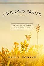 A Widow's Prayer: Finding God's Grace in the Days Ahead (English Edition)