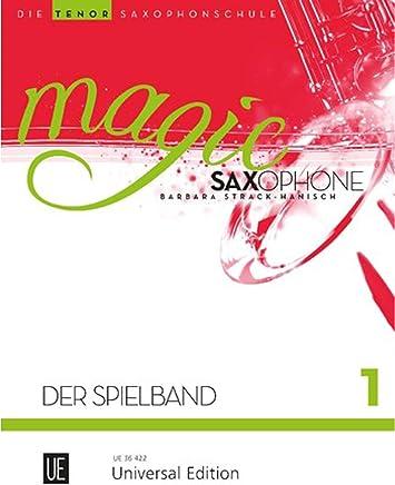 Magic Saxophone - Der Spielband: Perfekte Ergänzung zur Saxophonschule Magic Saxophone. Band 1. für 1-2 Tenorsaxophone, teilweise mit Klavierbegleitung.