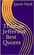 Thomas Jefferson : Best Quotes (Wisdom Series Book 6)