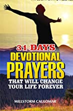 31 Days Devotional Prayers That Will Change Your Life Forever.