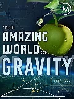 The Amazing World of Gravity