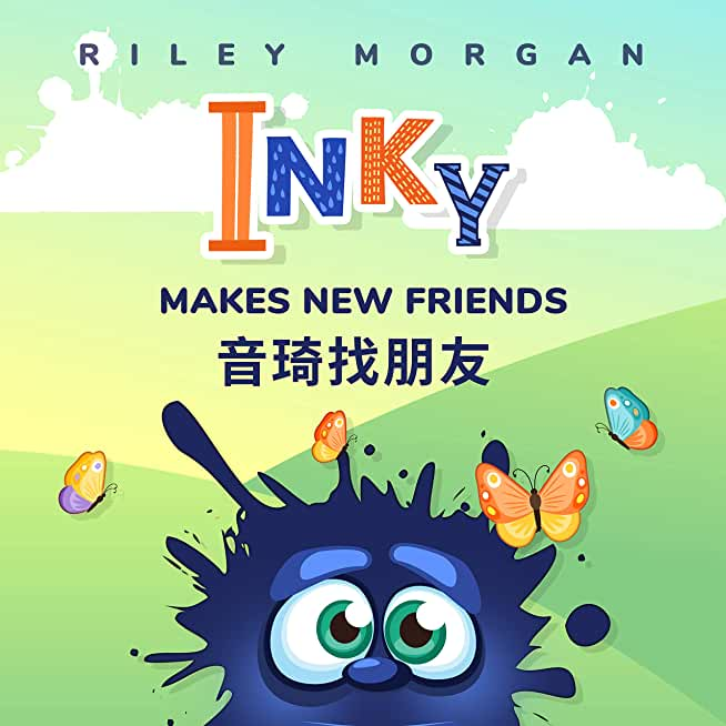 INKY MAKES NEW FRIENDS 音琦找朋友 Bi lingual: English-Chinese 双语:英汉 (Inky's Bedtime Stories Book 1) (English Edition)