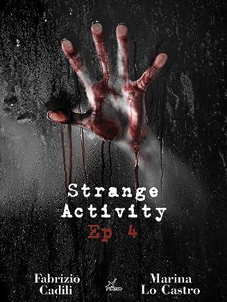Strange Activity - Ep 4 di 4 (ePlesio)