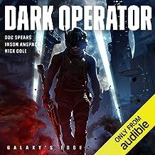 Dark Operator: Galaxy's Edge: Dark Operator, Book 1