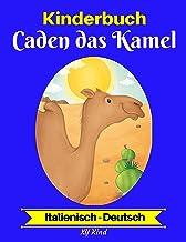 Kinderbuch: Caden das Kamel (Italienisch-Deutsch) (Italienisch-Deutsch Zweisprachiges Kinderbuch 2) (German Edition)