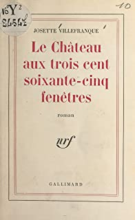 Le château aux trois cent soixante-cinq fenêtres (French Edition)