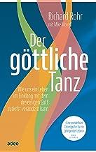Der göttliche Tanz: Wie uns ein Leben im Einklang mit dem dreieinigen Gott zutiefst verändern kann. (German Edition)