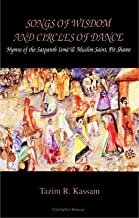 Songs of Wisdom and Circles of Dance: Hymns of the Satpanth Isma'ili Muslim Saint, Pir Shams (SUNY Series, McGill Studies in the History of Religions, A Series Devoted to International Scholarship)