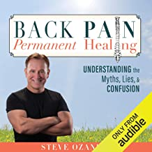 Back Pain Permanent Healing: Understanding the Myths, Lies, and Confusion