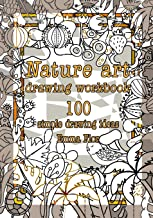 Nature art drawing workbook: 100 simple drawing ideas (Black and white interior) (Drawing book for kids and adults)