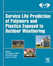 Service Life Prediction of Polymers and Plastics Exposed to Outdoor Weathering (Plastics Design Library)