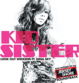 look out weekend kid sister