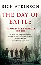 The Day Of Battle: The War in Sicily and Italy 1943-44 (Liberation Trilogy Book 2)