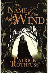 The Name of the Wind: The Kingkiller Chronicle: Book 1 (Kingkiller Chonicles) (English Edition) eBook Kindle