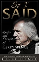 So I Said: Quotes and Thoughts of Gerry Spence