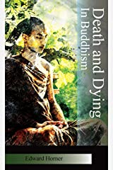 Death and Dying in Buddhism Kindle Edition
