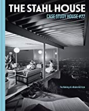 The Stahl House: Case Study House #22: The Making of a Modernist Icon (English Edition)
