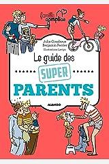 Le guide des super parents (Famille complice) Format Kindle