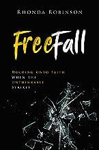 FreeFall: Holding onto Faith When the Unthinkable Strikes