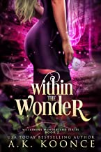 Within the Wonder: A Reverse Harem Series (The Villainous Wonderland Series Book 2)