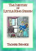 THE HISTORY OF LITTLE KING PIPPIN - A Lesson for all children (English Edition)