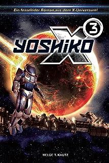 X3: Yoshiko: Ein fesselnder Roman aus dem X-Universum von EGOSOFT! (X Serie) (German Edition)