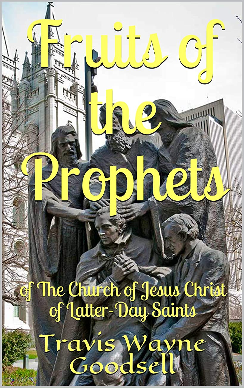 病な温度絶妙Fruits of the Prophets: of The Church of Jesus Christ of Latter-Day Saints (English Edition)