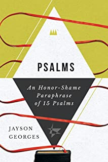 Psalms: An Honor-Shame Paraphrase of 15 Psalms (The Honor-Shame Paraphrase)