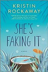 She's Faking It: A Novel Kindle Edition