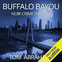 Buffalo Bayou: A Noir Crime Thriller