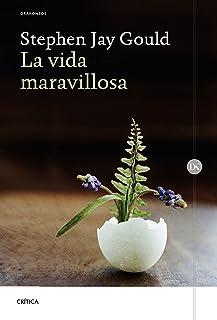La vida maravillosa: Burgess Shale y la naturaleza de la historia (Spanish Edition)