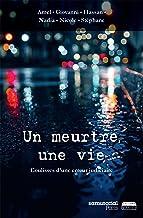 Un meurtre, une vie: Coulisses d'une erreur judiciaire (French Edition)