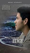 The Water's Edge (Urban Underground-Cesar Chavez High Series)