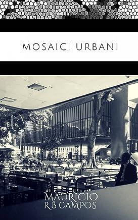 Mosaici urbani (Italian Edition)