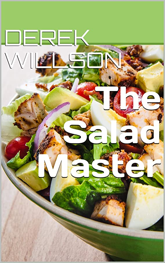 把握保証金舗装するThe Salad Master (English Edition)
