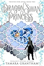 The Dragon Swan Princess (Twisted Ever After Book 2)