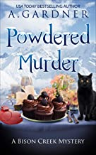 Powdered Murder (Bison Creek Mysteries Book 1)