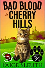 Bad Blood in Cherry Hills: A Kitty Cozy Murder Mystery Whodunit (Cozy Cat Caper Mystery Book 34) Kindle Edition